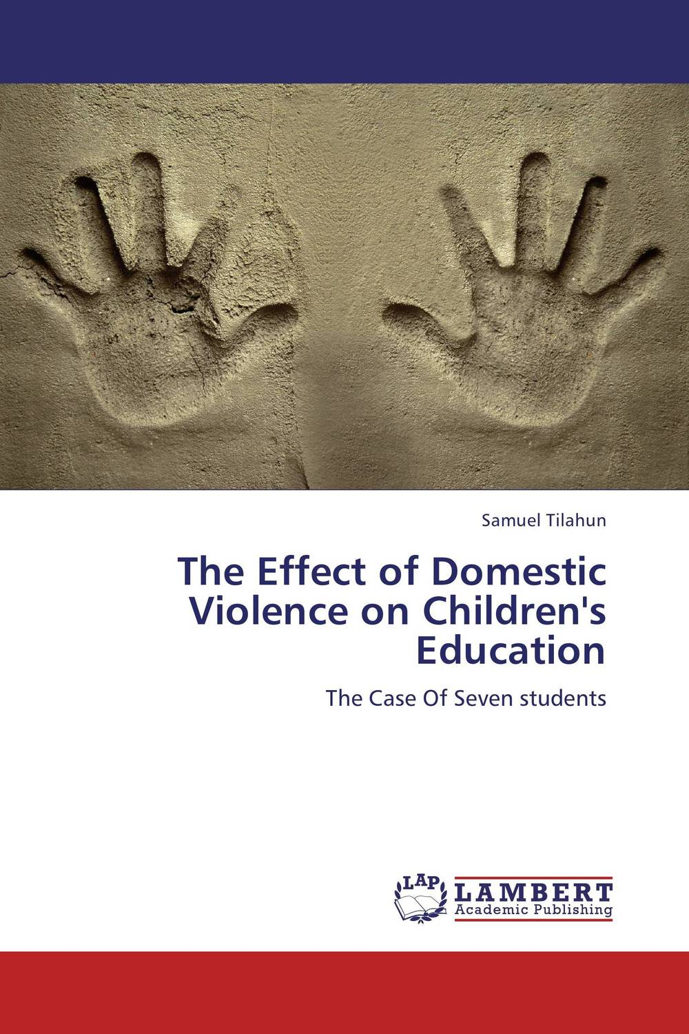 The Effect of Domestic Violence on Children's    Education helina befekadu the nature and effect of emotional violence