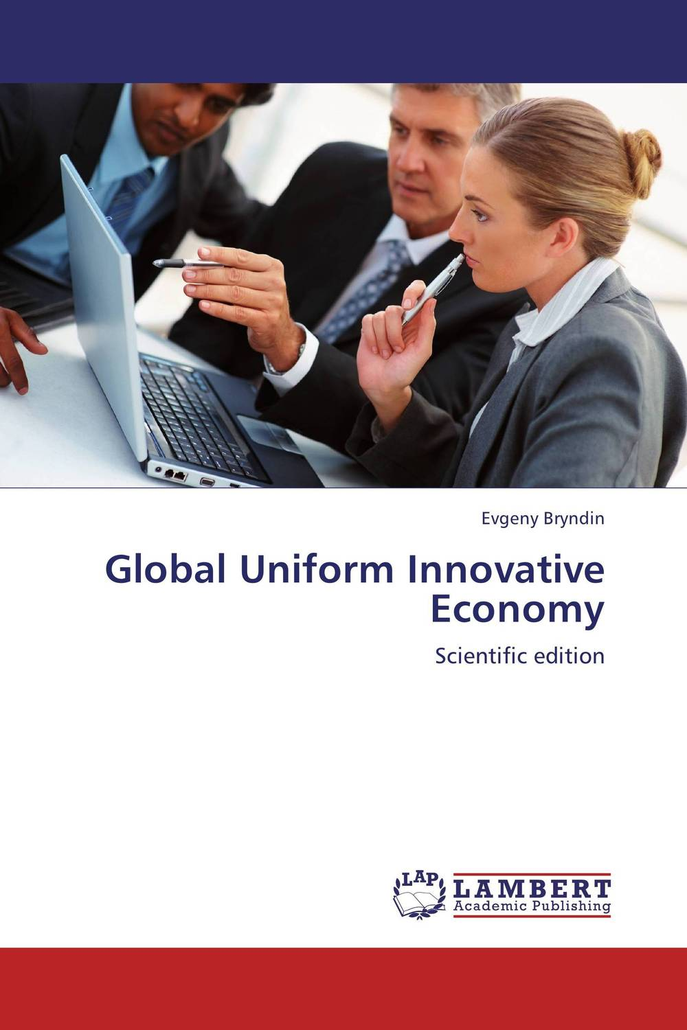 Global Uniform Innovative Economy why nations fail the origins of power prosperity and poverty