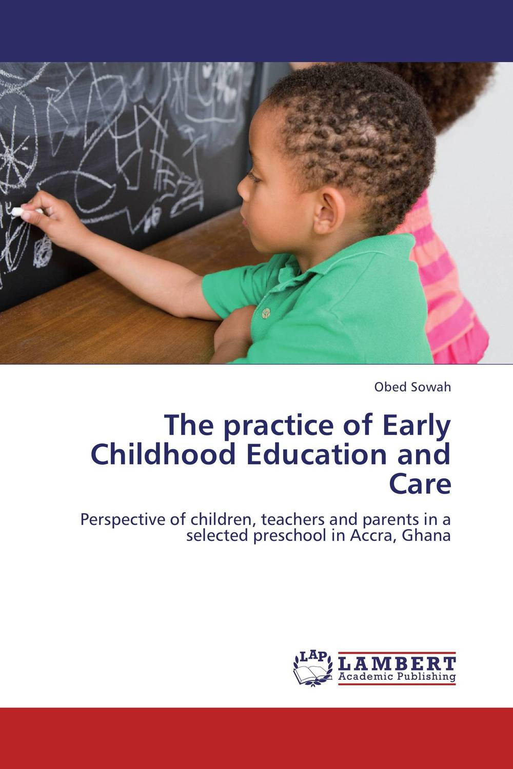 The practice of Early Childhood Education and Care manuscript found in accra