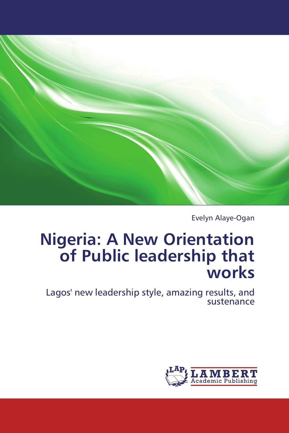 Nigeria: A New Orientation of Public leadership that works cheryl cran the art of change leadership