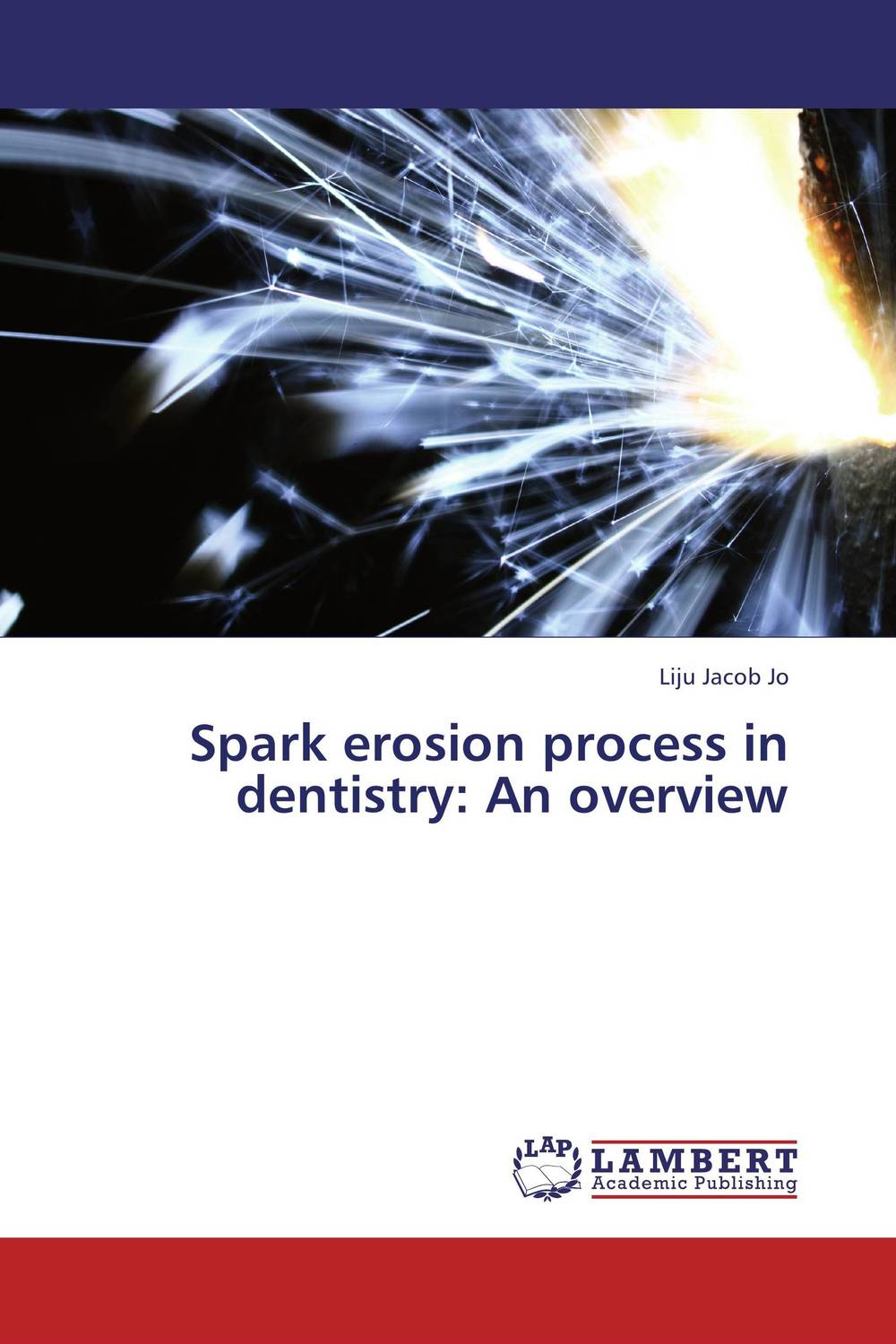 Spark erosion process in dentistry: An overview esthetics in implant dentistry