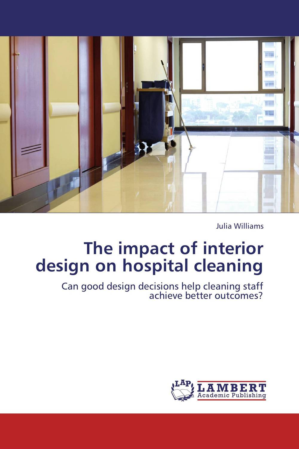 The impact of interior design on hospital cleaning richard l kobus building type basics for healthcare facilities