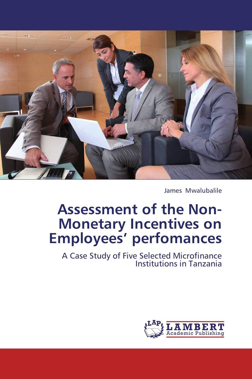 Assessment of the Non-Monetary Incentives on Employees' perfomances not working