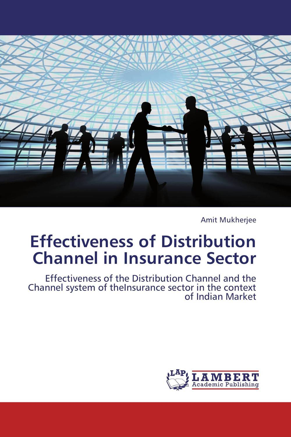 Effectiveness of Distribution Channel in Insurance Sector financial performance analysis of general insurance companies in india