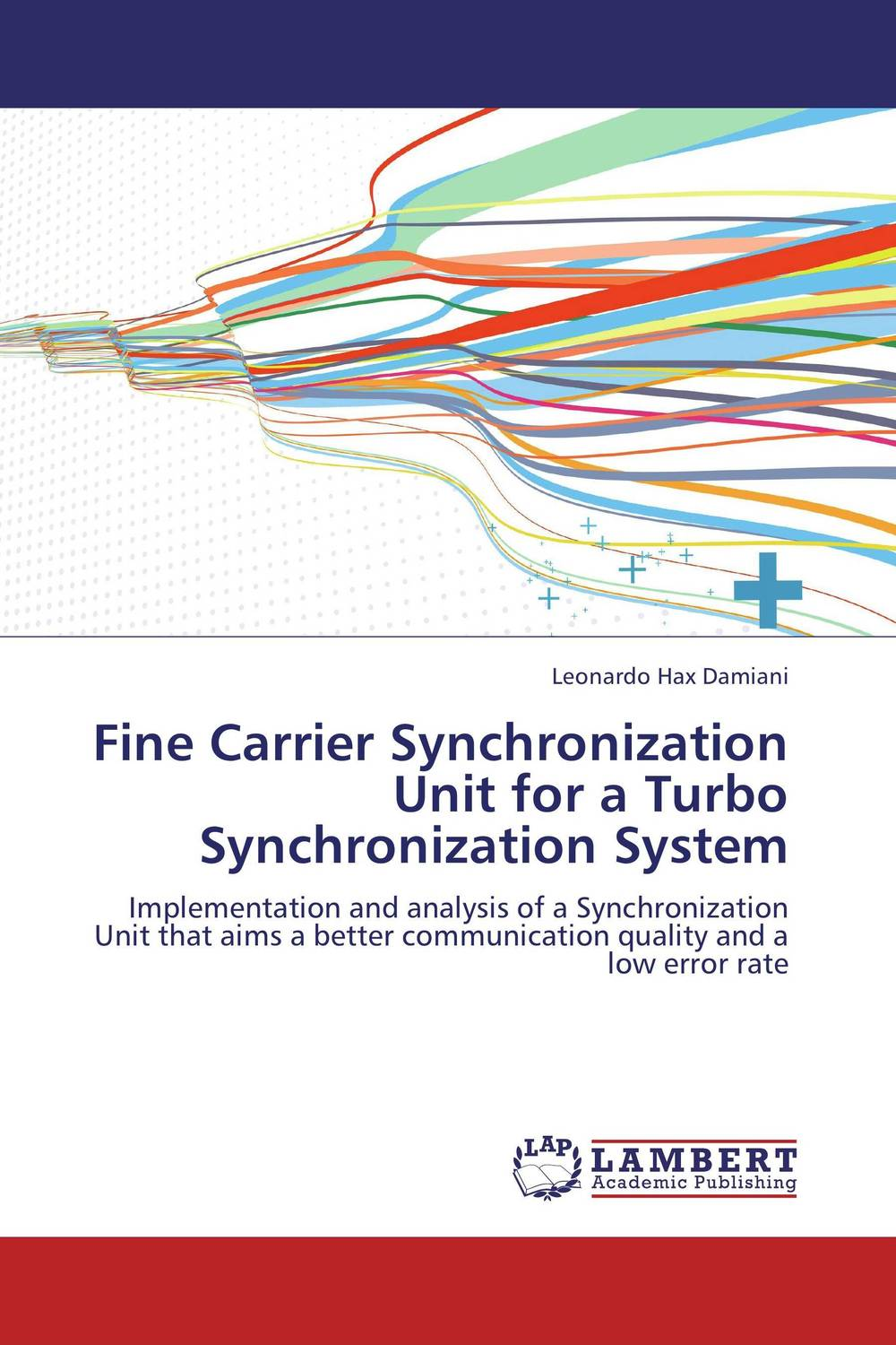Fine Carrier Synchronization Unit for a Turbo Synchronization System the comedy of errors