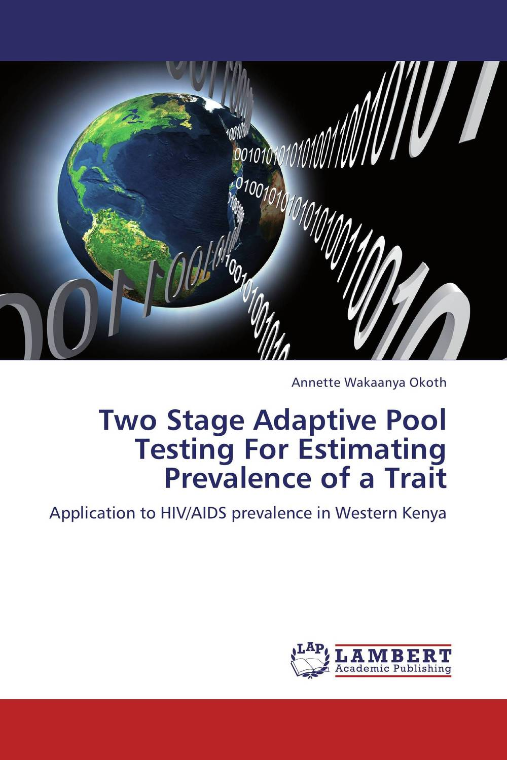 Two Stage Adaptive Pool Testing For Estimating Prevalence of a Trait ali issa estimating the demand for money in libya an application of the lagrange multiplier structural break unit root test and the ardl cointegration approach