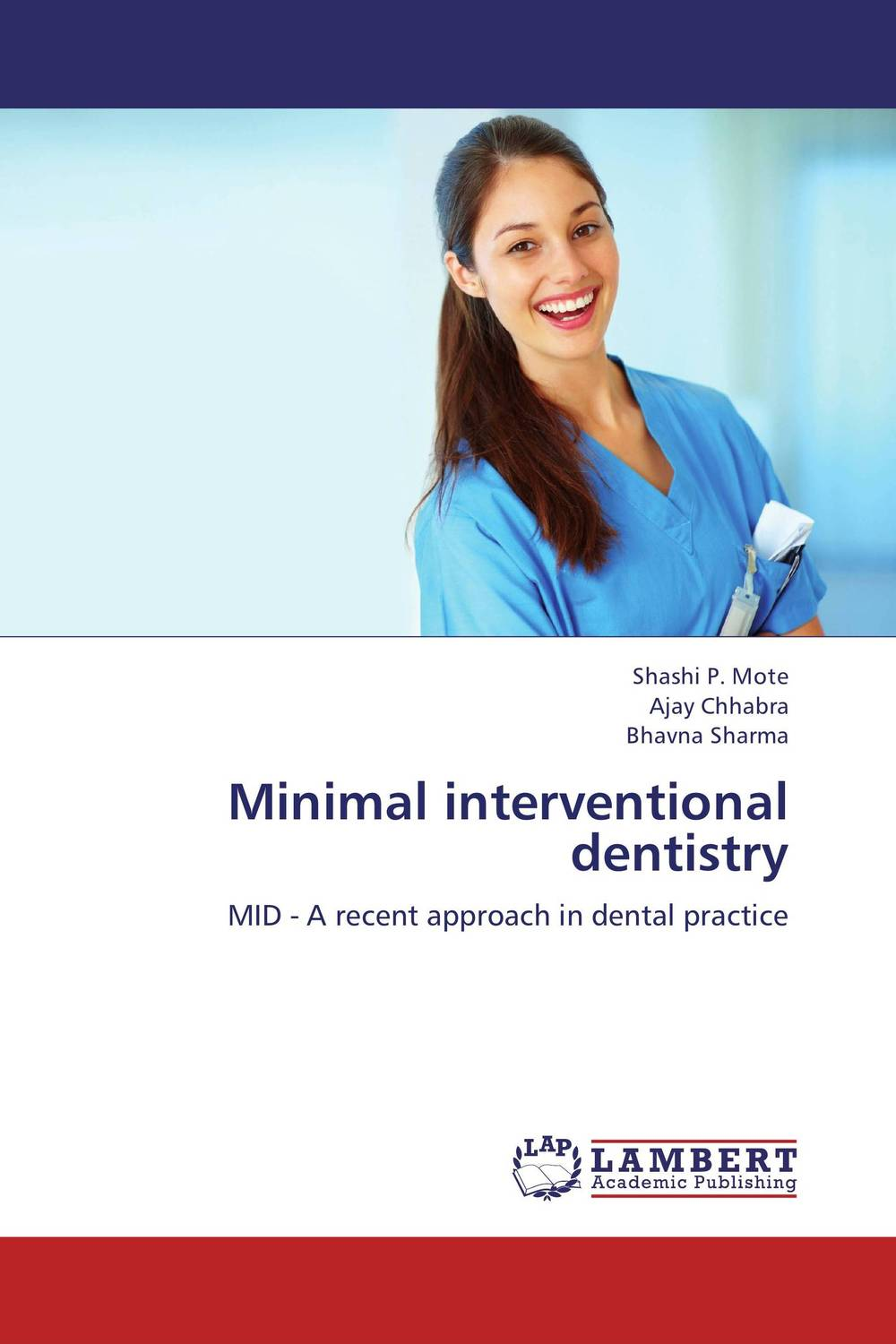 Minimal interventional dentistry shalu mahajan and anupam agarwal minimally invasive dentistry