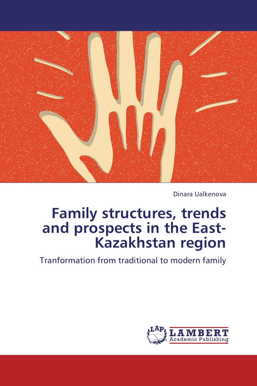 Family structures, trends and prospects in the East-Kazakhstan region