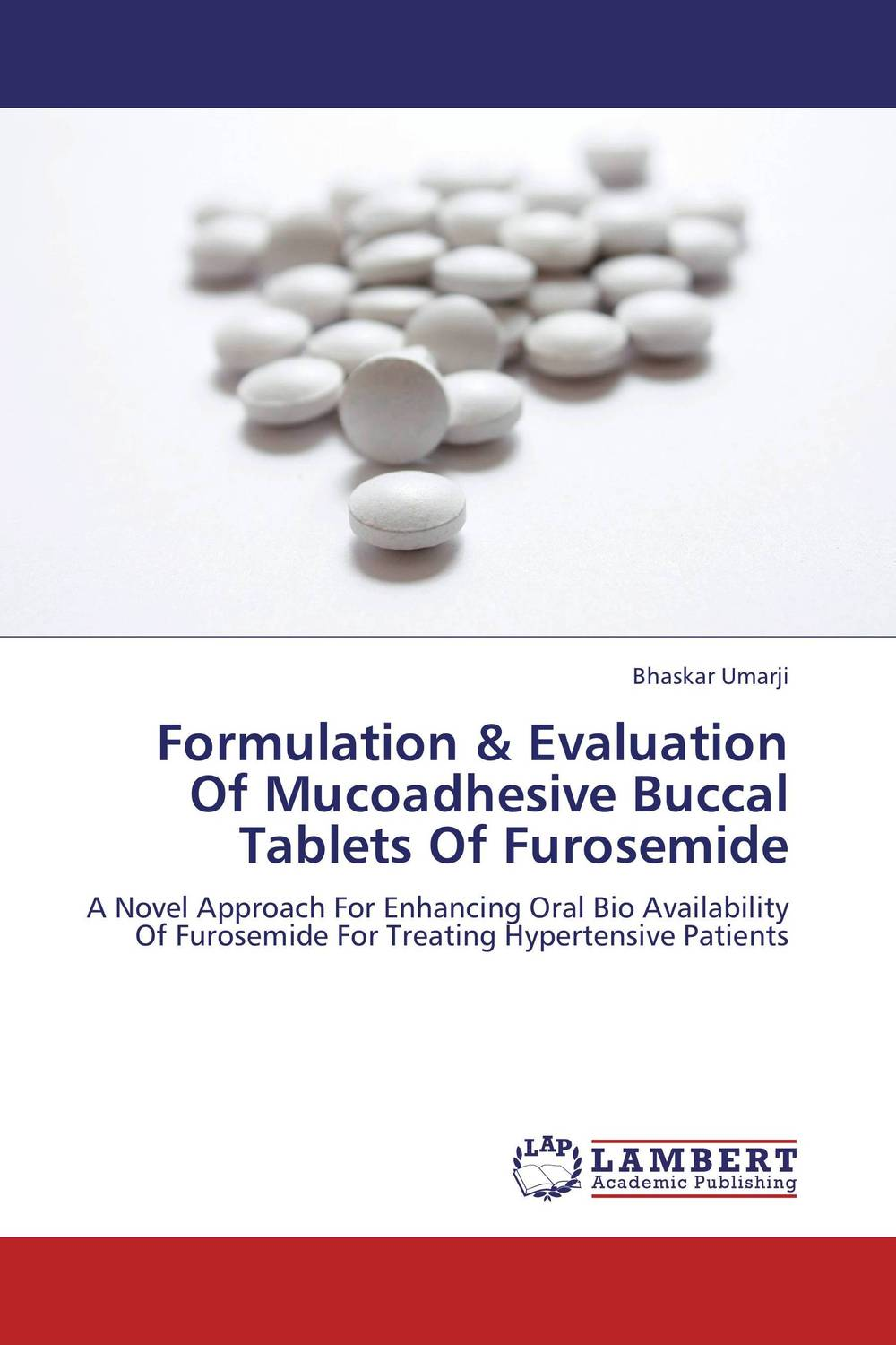 Formulation & Evaluation Of Mucoadhesive Buccal Tablets Of Furosemide vipul p patel in vitro dissolution enhancement of felodipine
