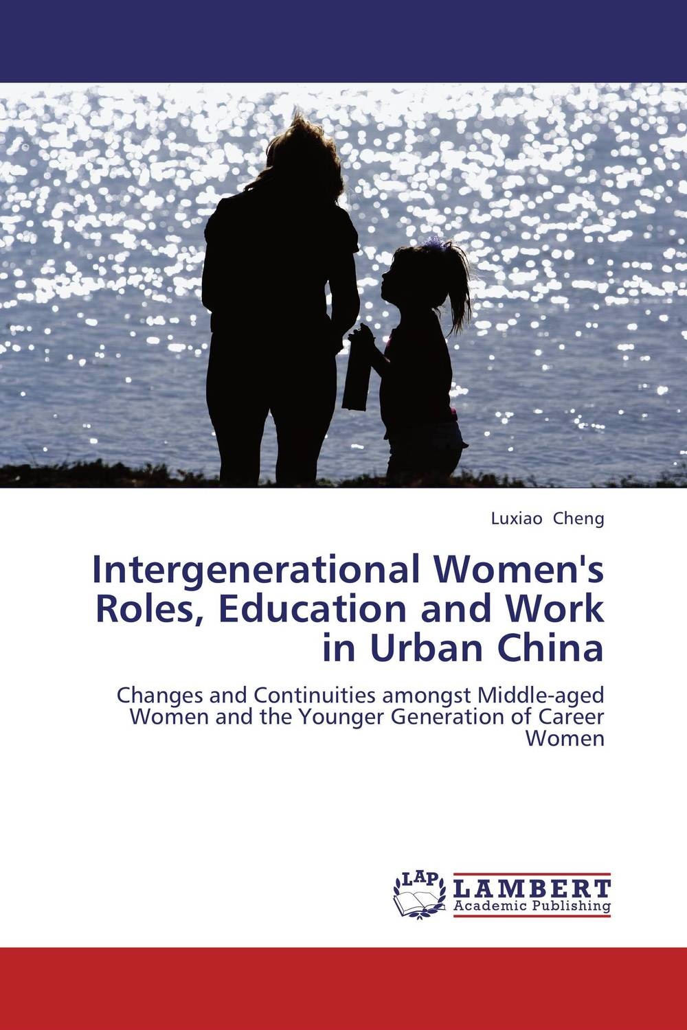 Intergenerational Women's Roles, Education and Work in Urban China купить