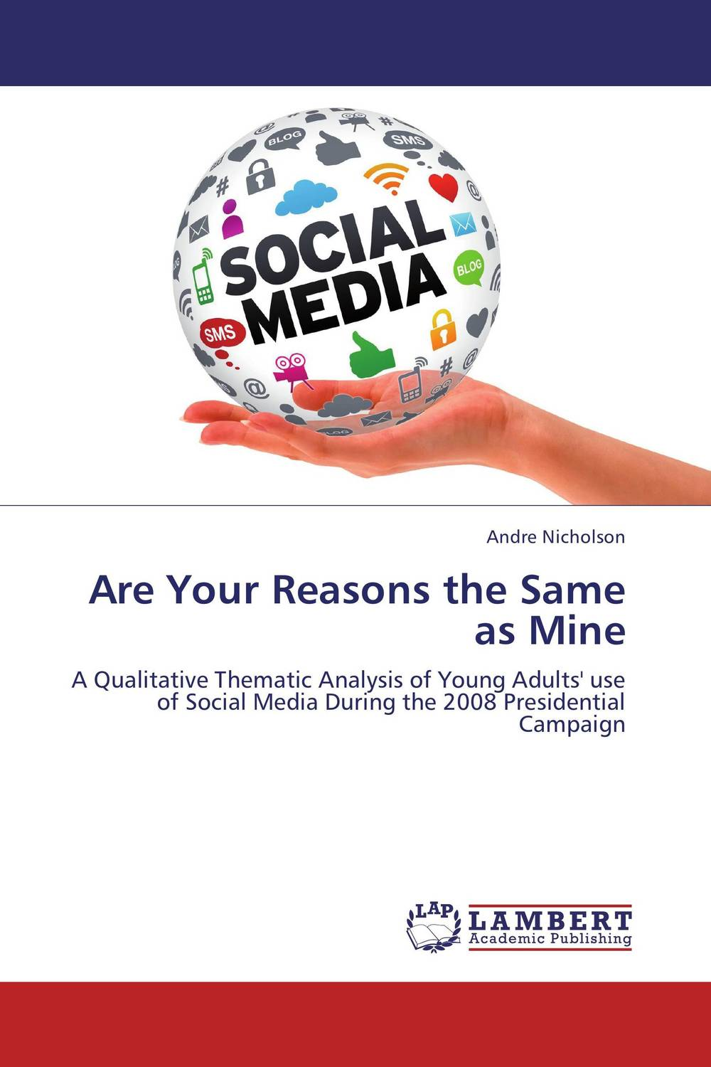 Are Your Reasons the Same as Mine mustafa taha cyber campaigns internet use in the 2000 u s presidential election