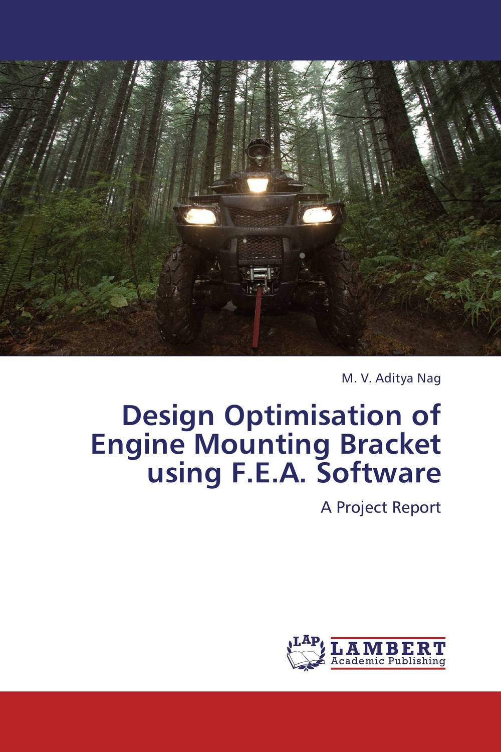 Design Optimisation of Engine Mounting Bracket using F.E.A. Software vinod kumar adigopula rakesh kumar and sunny deol guzzarlapudi overlay design of low volume road using light weight deflectometer