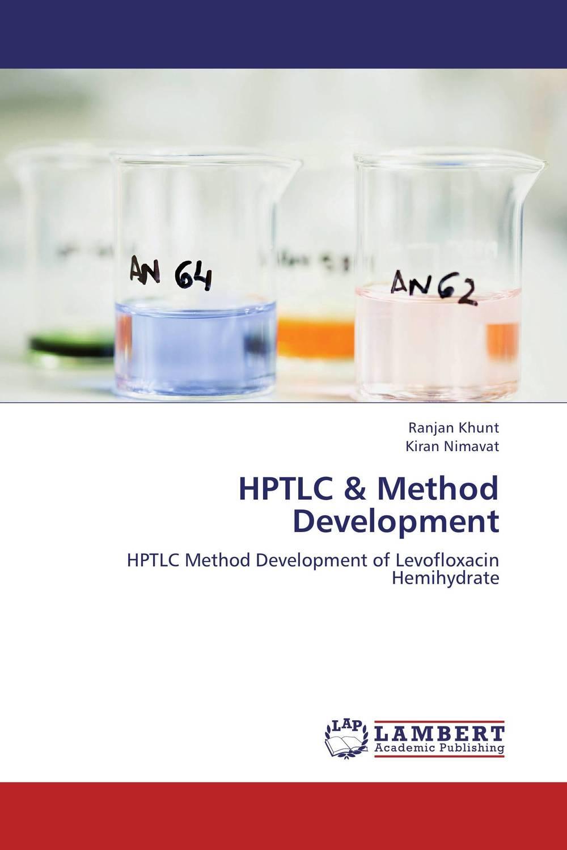 HPTLC & Method Development raja abhilash punagoti and venkateshwar rao jupally introduction to analytical method development and validation