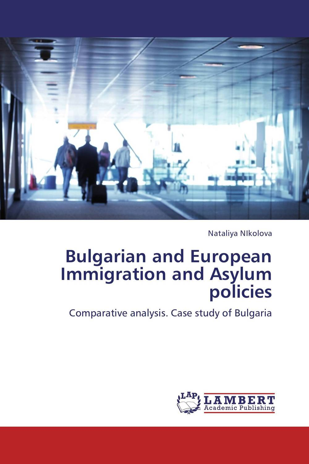 Bulgarian and European Immigration and Asylum policies administrative justice and asylum appeals