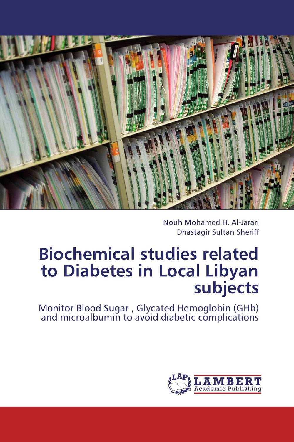 Biochemical studies related to Diabetes in Local Libyan subjects the management of diabetes mellitus and late diabetic complications