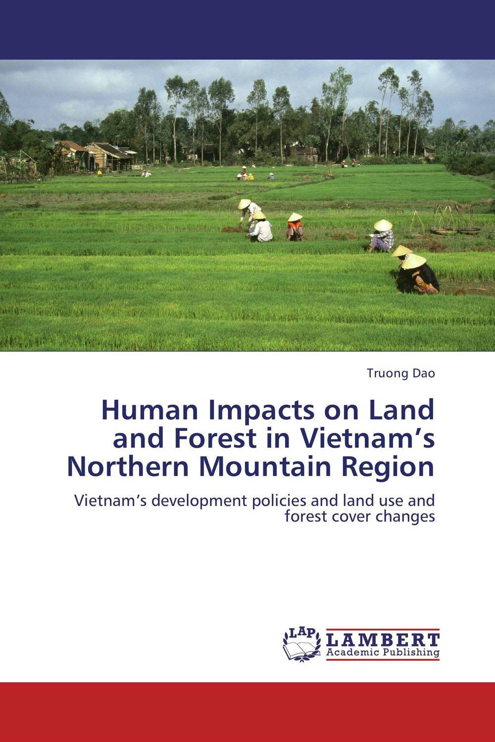 Human Impacts on Land and Forest in Vietnam's Northern Mountain Region negotiating northern resource development frontiers