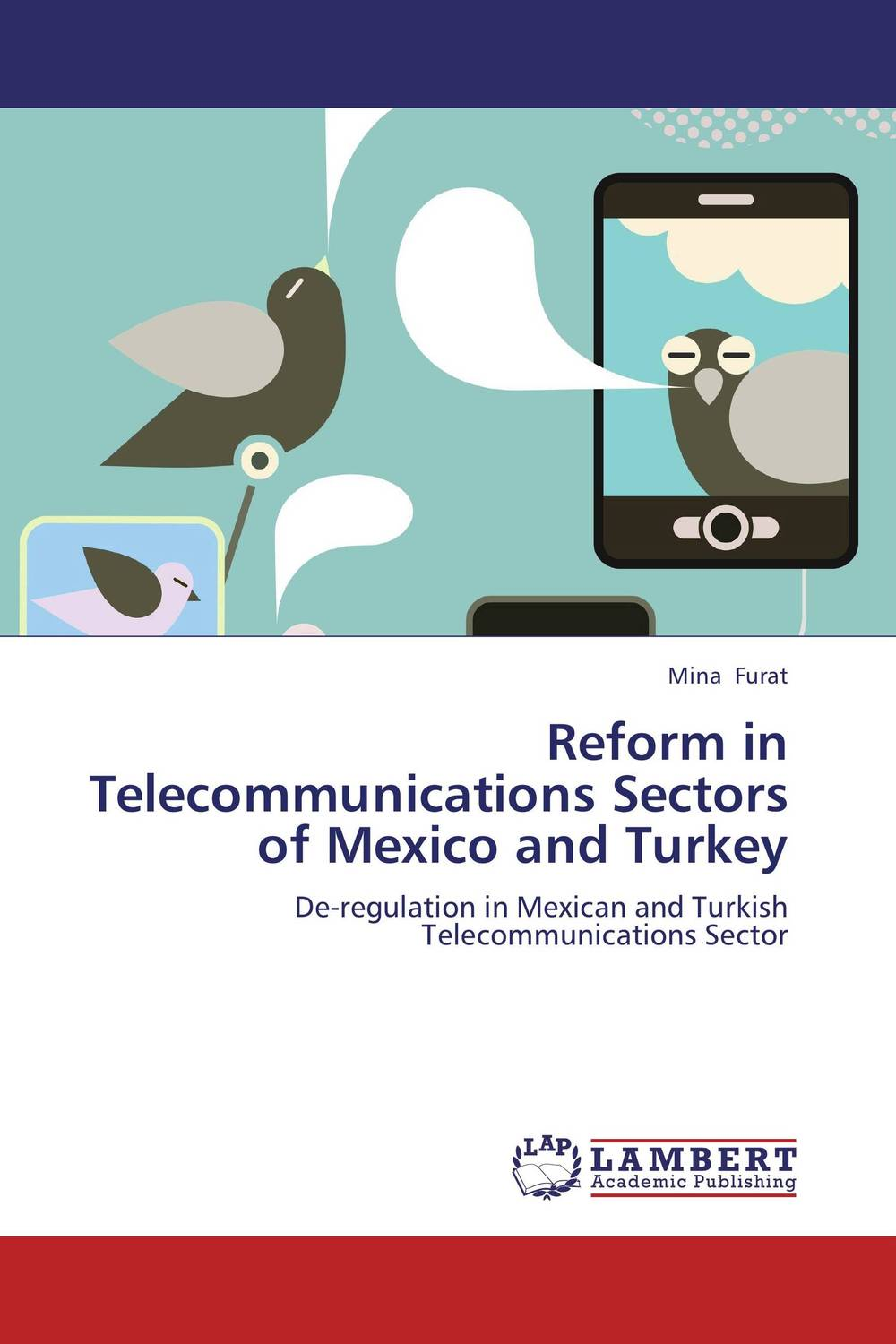 Reform in Telecommunications Sectors of Mexico and Turkey tobias h keller telecommunications law under the light of convergence
