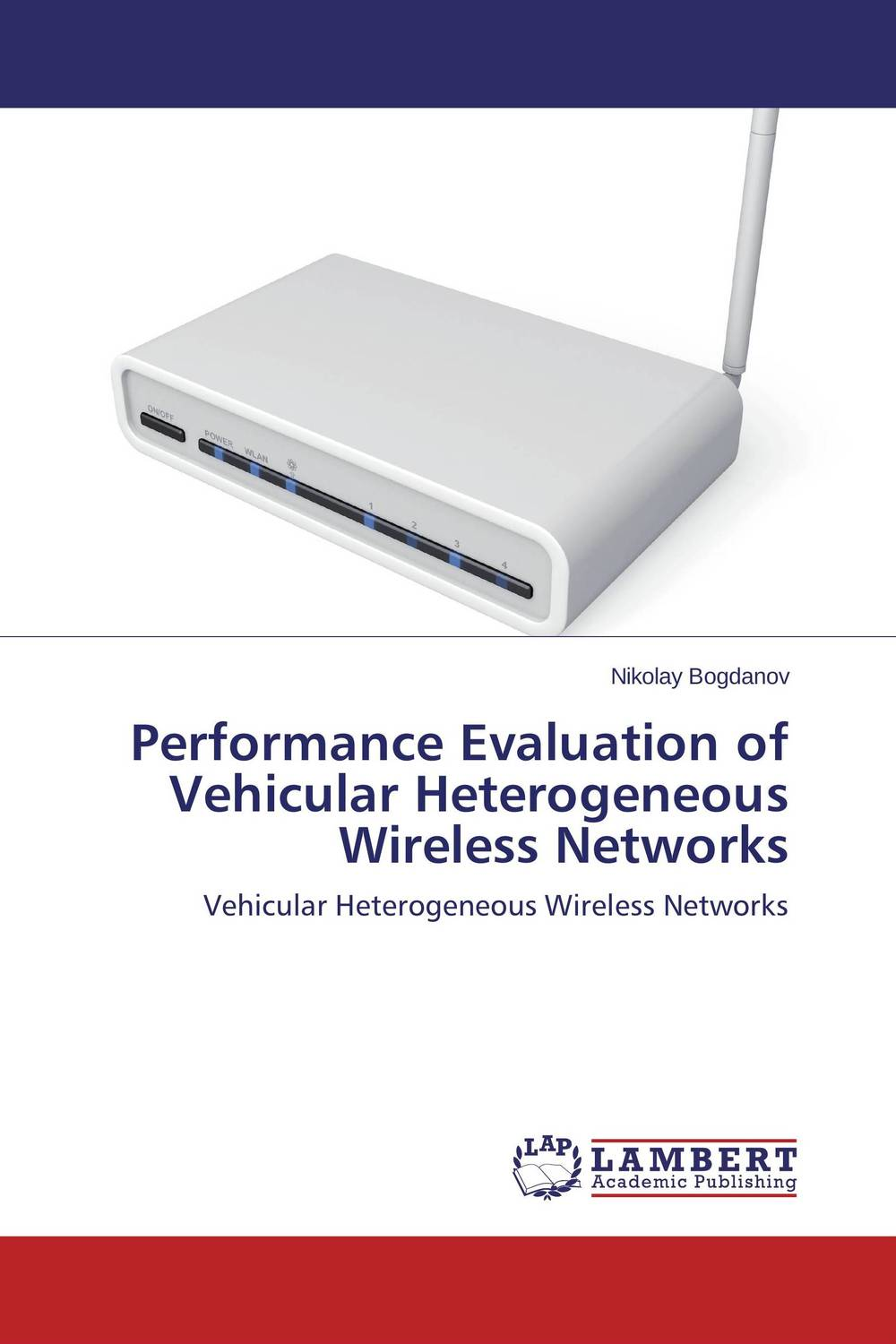Performance Evaluation of Vehicular Heterogeneous Wireless Networks modeling and evaluation of networks on chip