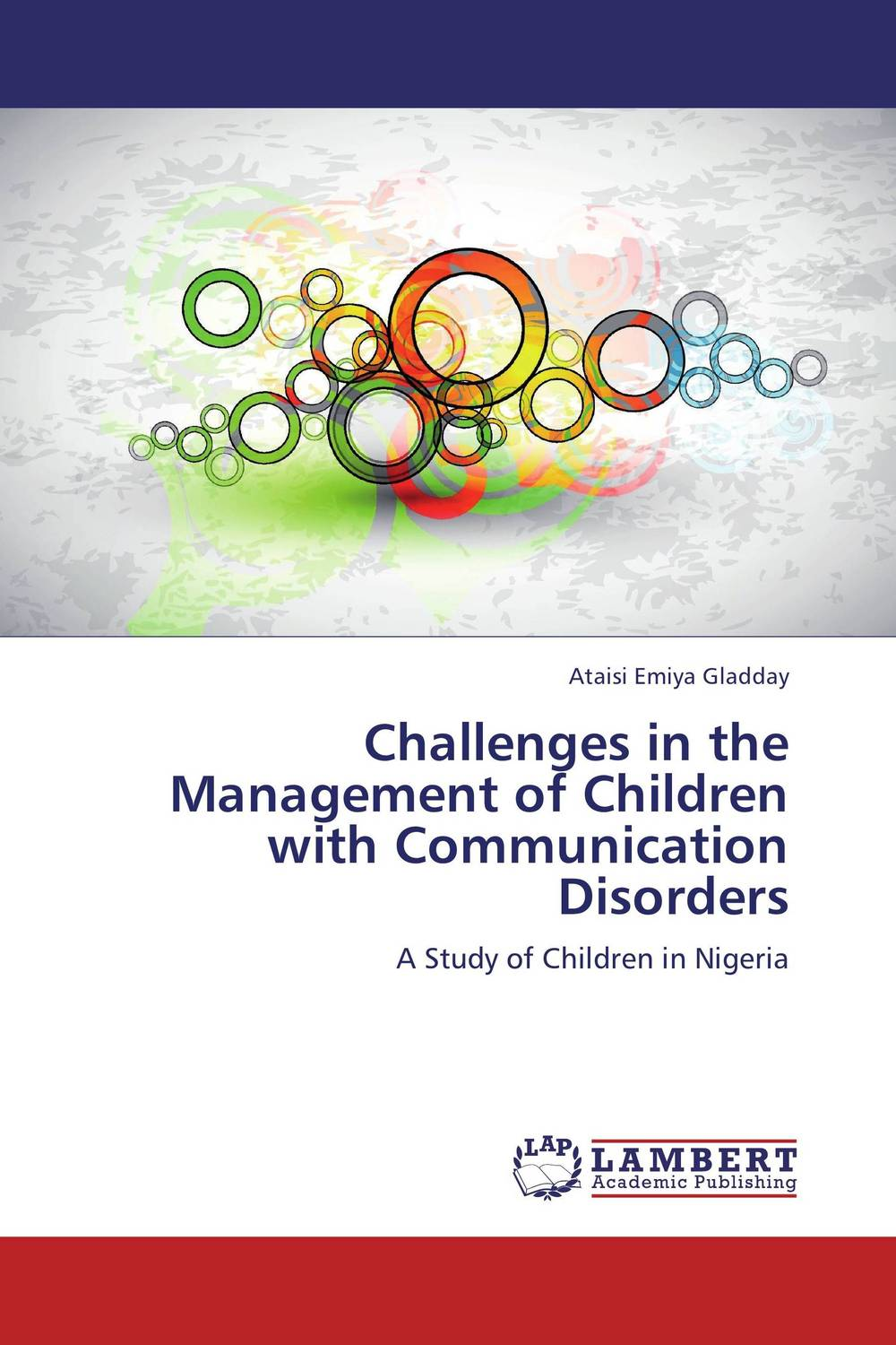 Challenges in the Management of Children with Communication Disorders dora aidoo management of special schools in ghana
