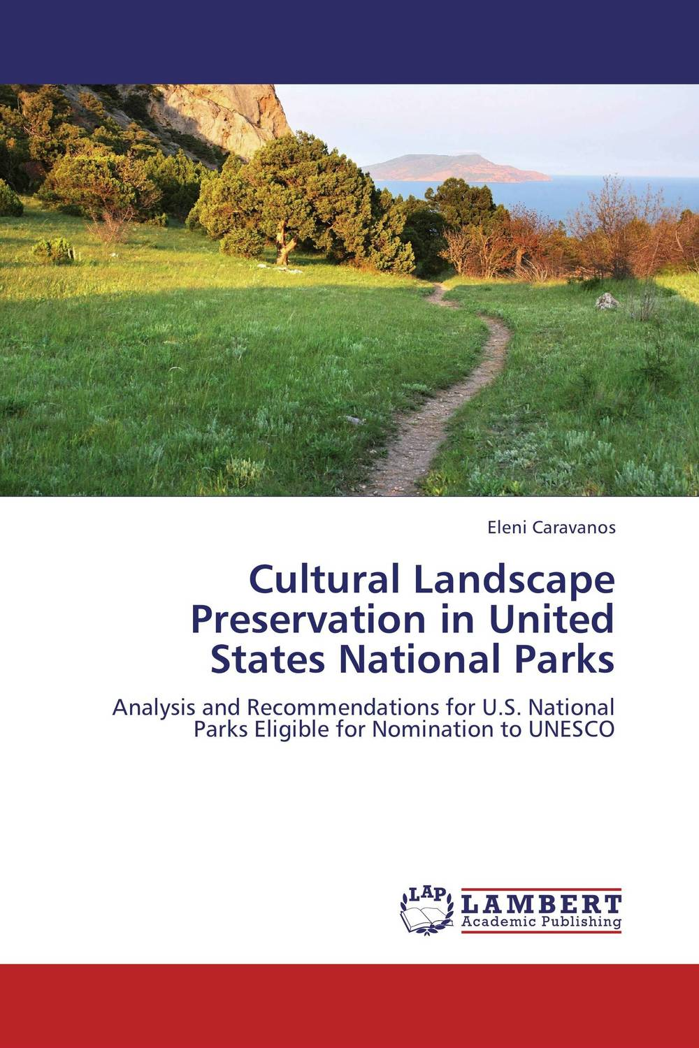 Cultural Landscape Preservation in United States National Parks