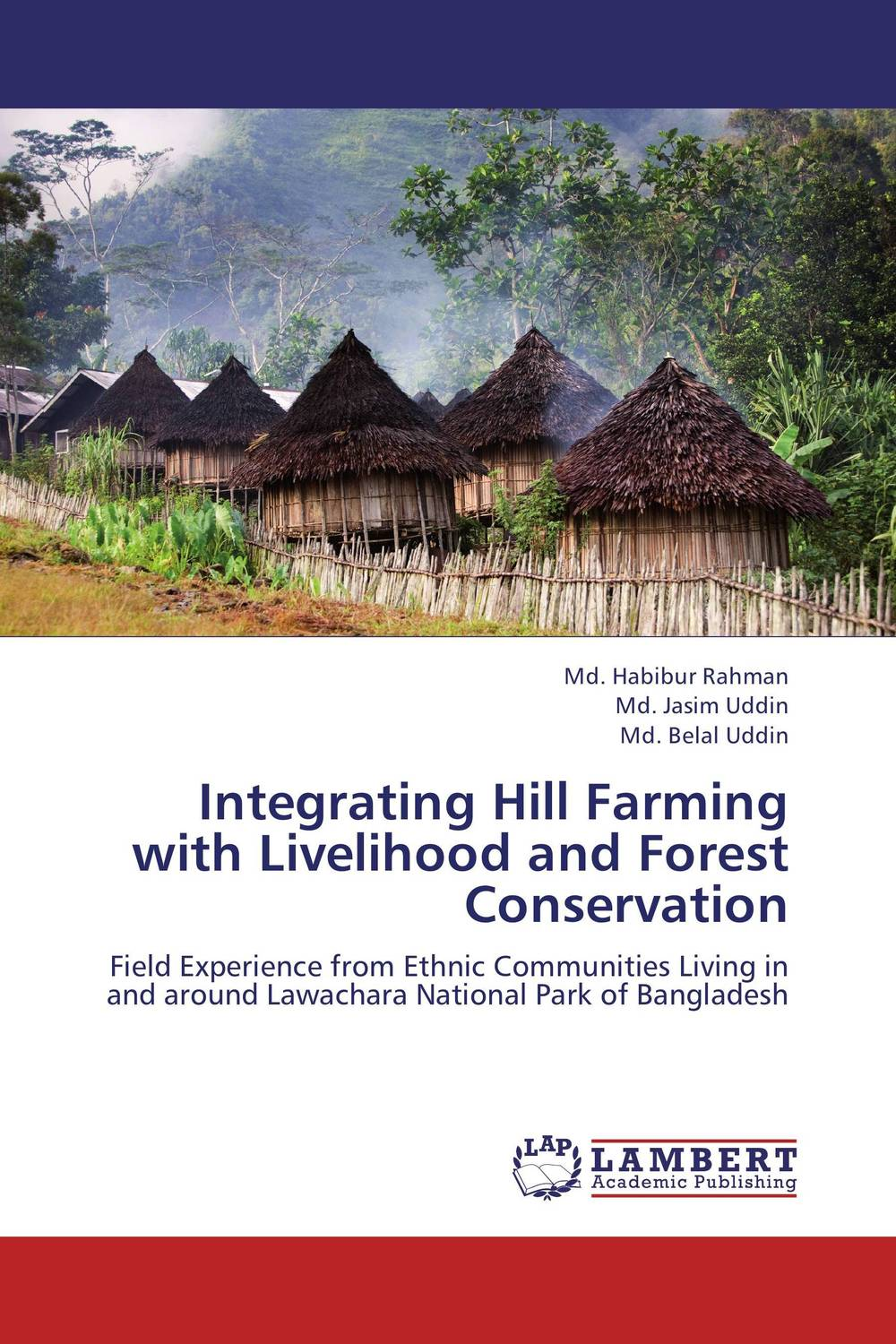 Integrating Hill Farming with Livelihood and Forest Conservation forest utilization by local communities in sinharaja rain forest