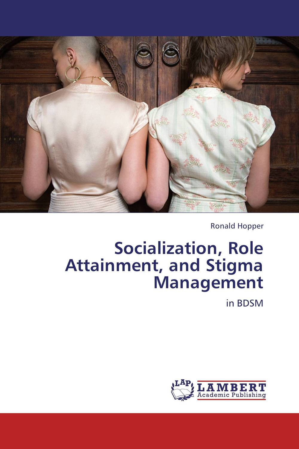 Socialization, Role Attainment, and Stigma Management admin manage