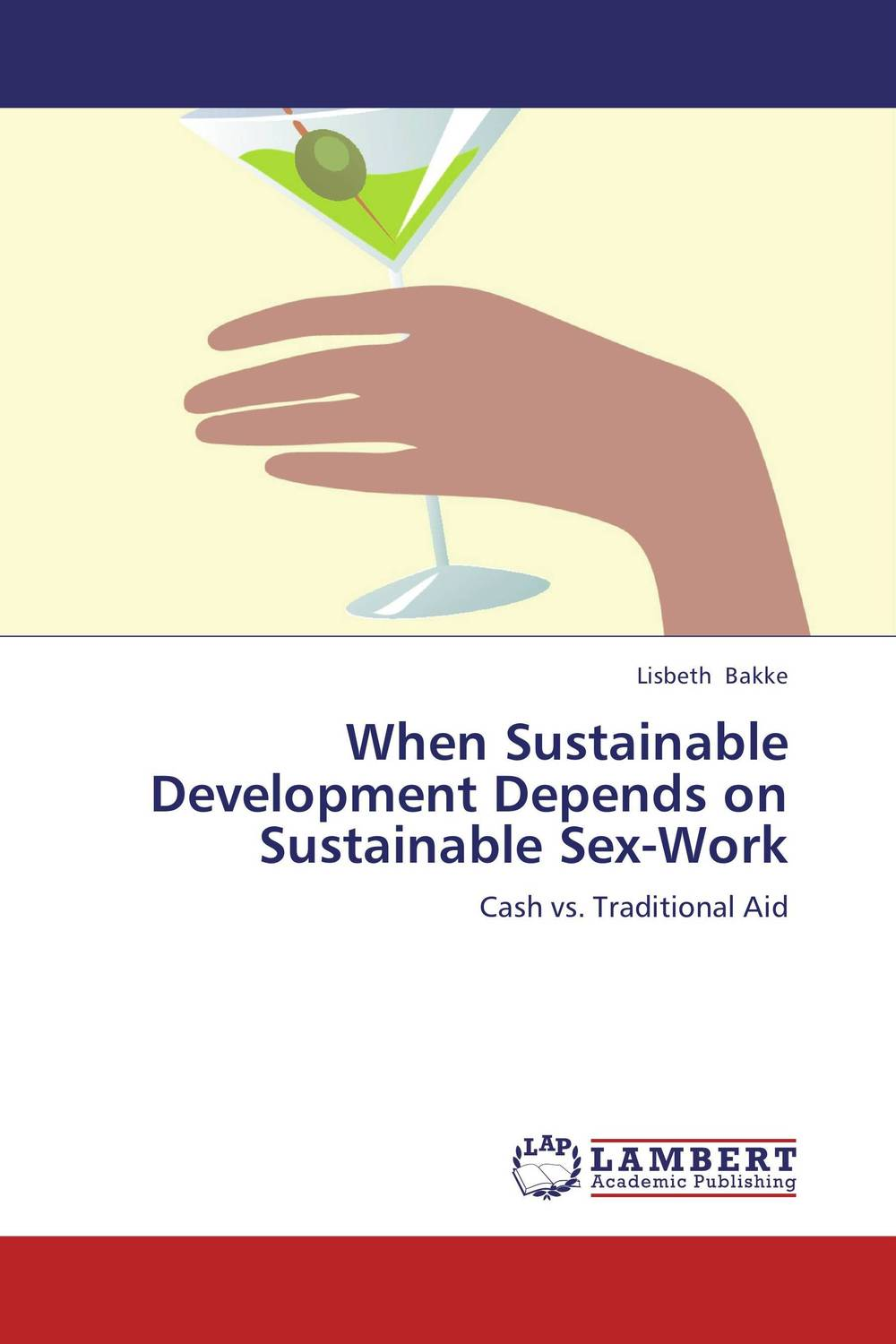 When Sustainable Development Depends on Sustainable Sex-Work ecosystems nexus millennium development goals