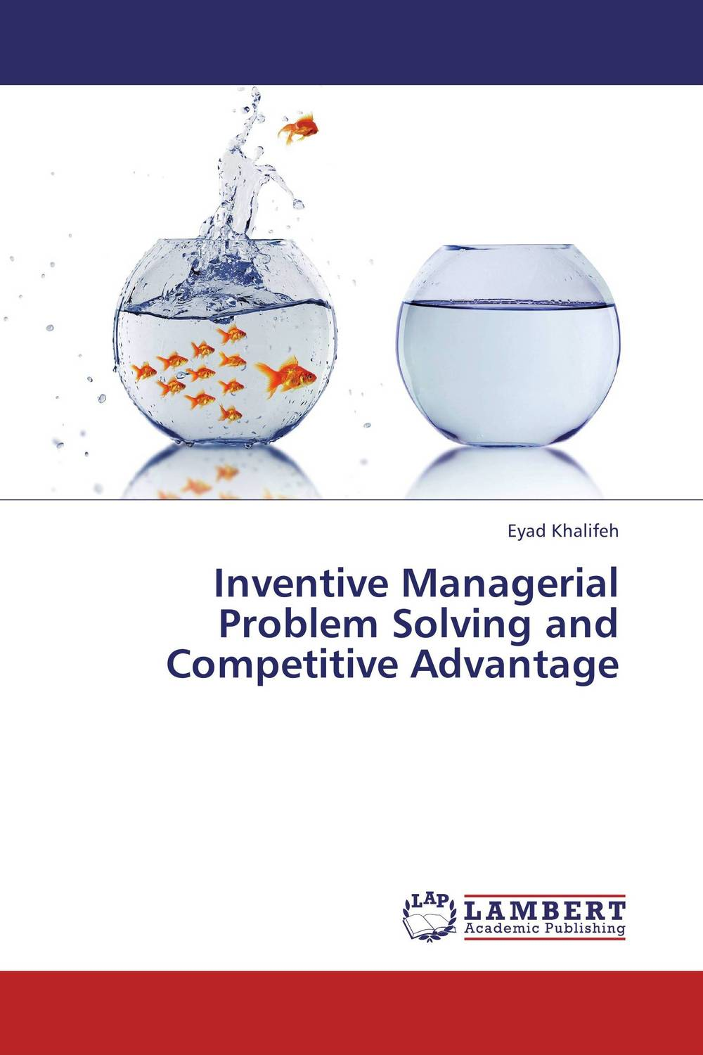 Inventive Managerial Problem Solving and Competitive Advantage problem solving and legitimacy