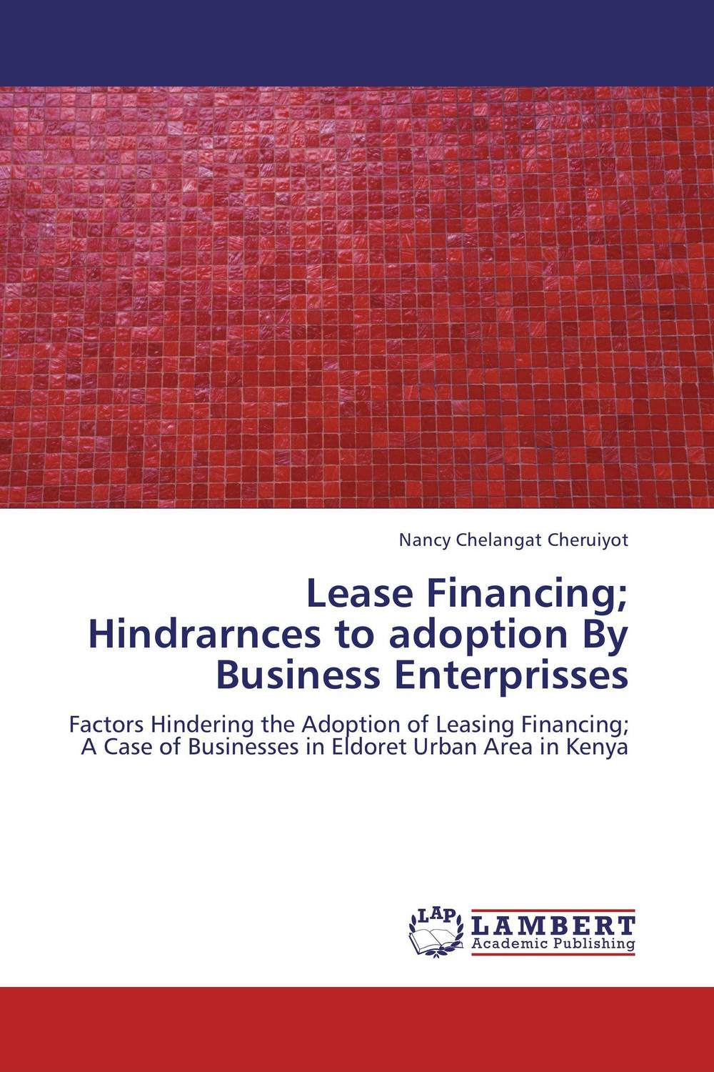Lease Financing; Hindrarnces to adoption By Business Enterprisses