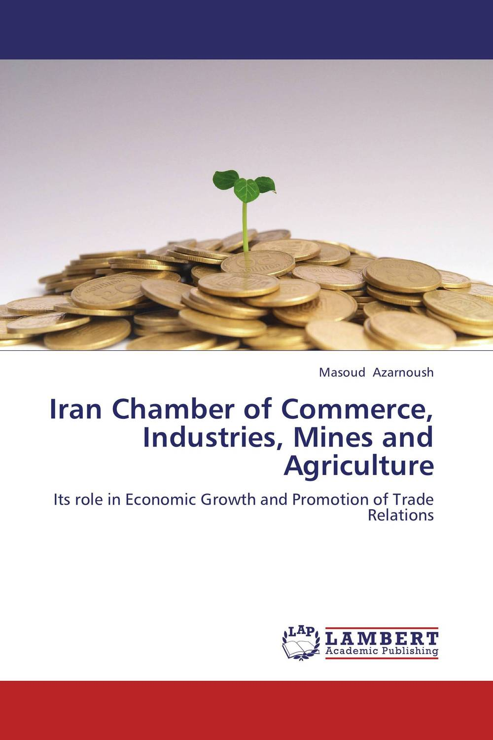 Iran Chamber of Commerce, Industries, Mines and Agriculture bahram navazeni iran and the eagles
