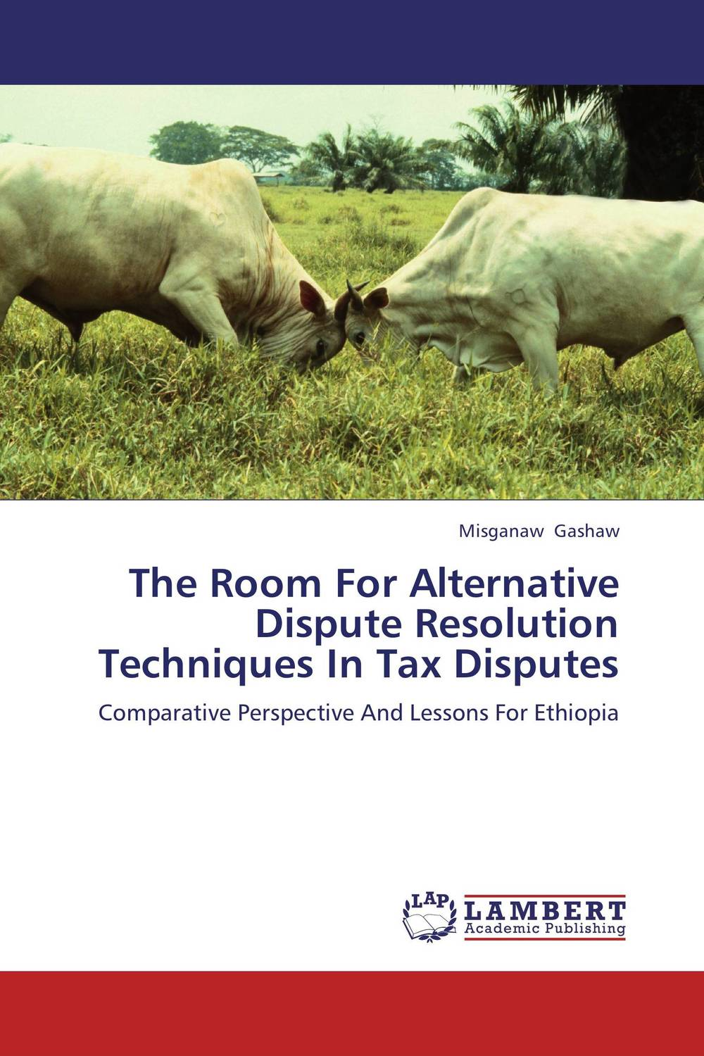 The Room For Alternative Dispute Resolution Techniques In Tax Disputes