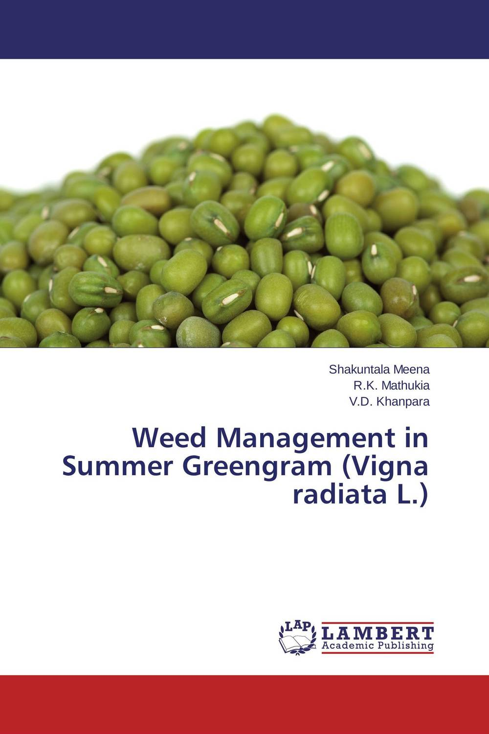 Weed Management in Summer Greengram (Vigna radiata L.) mohd mazid and taqi ahmed khan interaction between auxin and vigna radiata l under cadmium stress