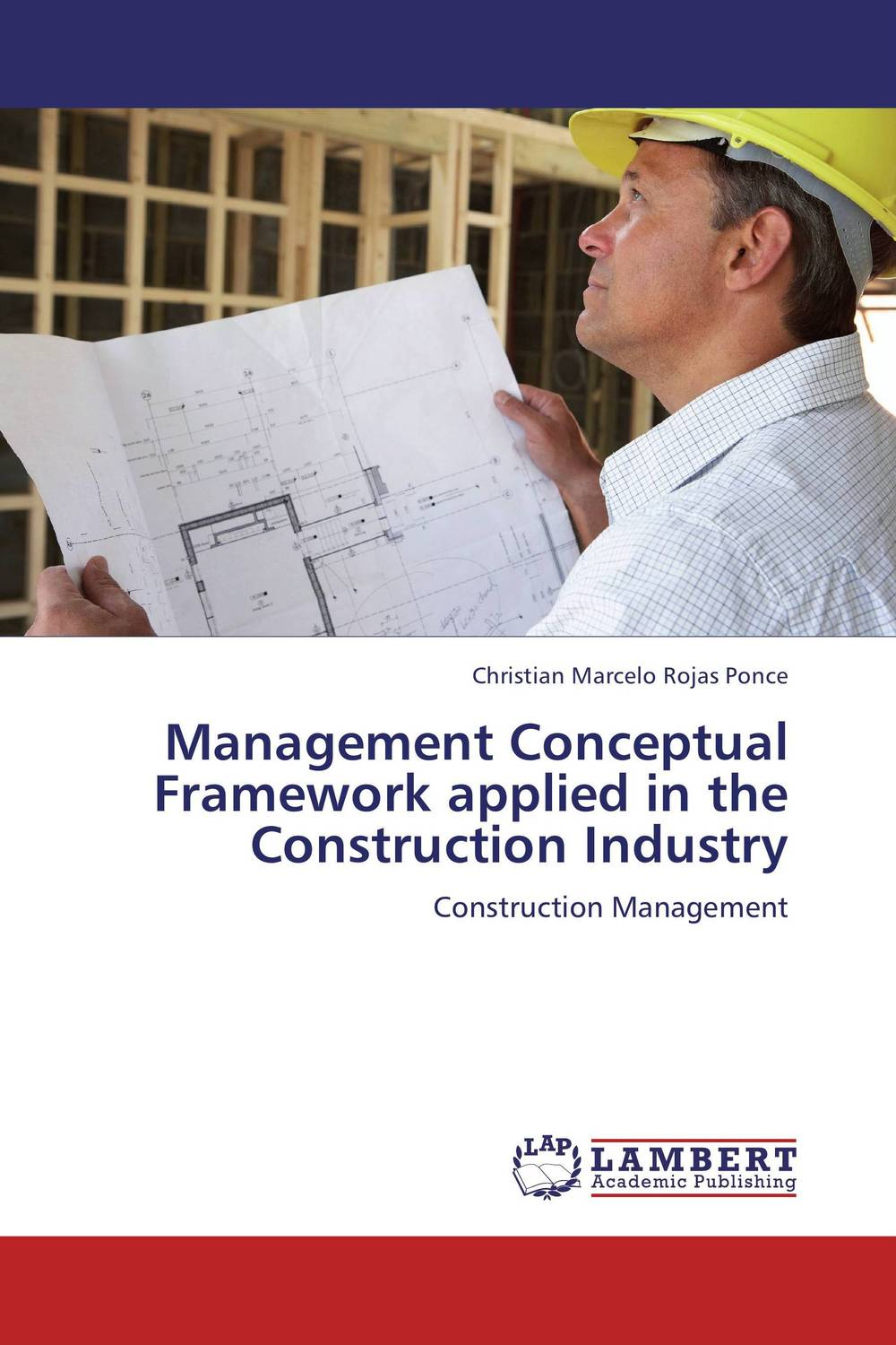 Management Conceptual Framework applied in the Construction Industry fei dai and ming lu applied close range photogrammetry in construction