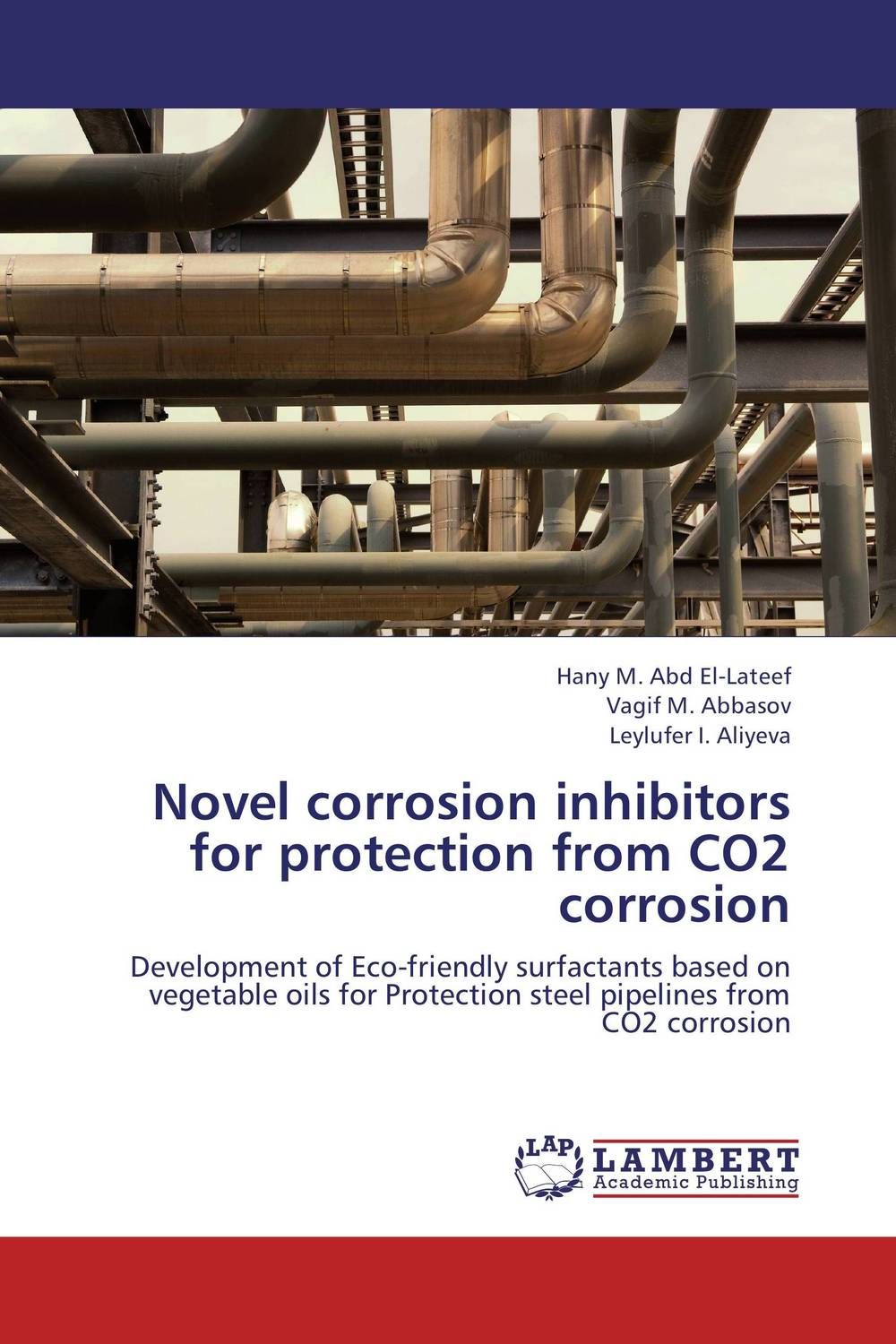 Novel corrosion inhibitors for protection from CO2 corrosion
