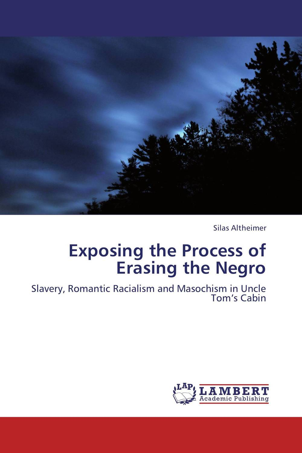 Exposing the Process of Erasing the Negro uncle silas