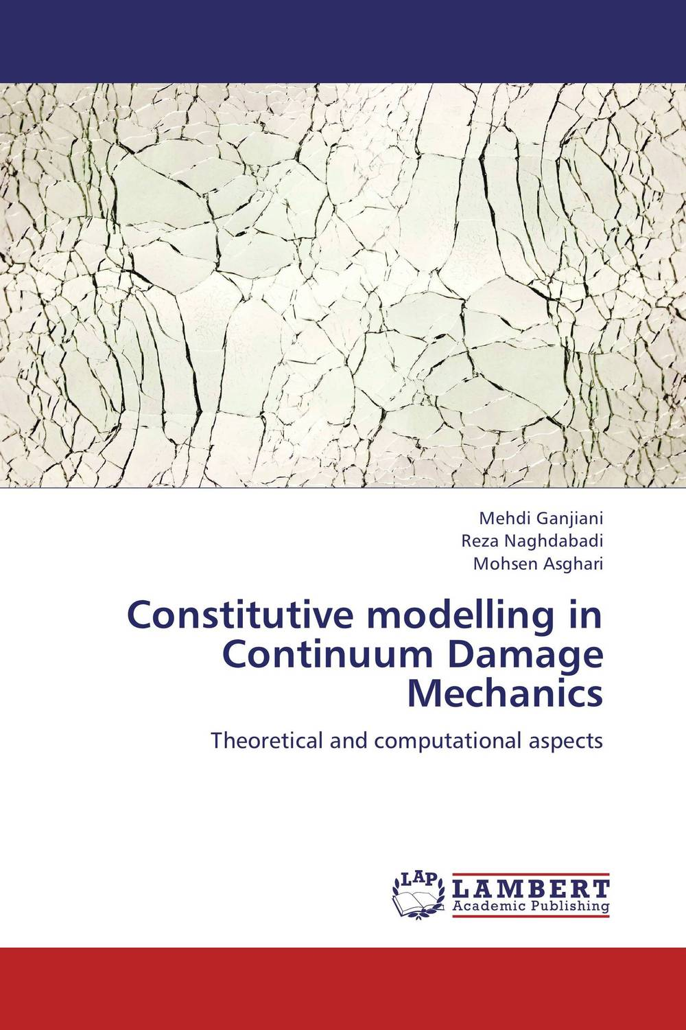 Constitutive modelling in Continuum Damage Mechanics constitutive modeling of frp confined concrete from damage mechanics