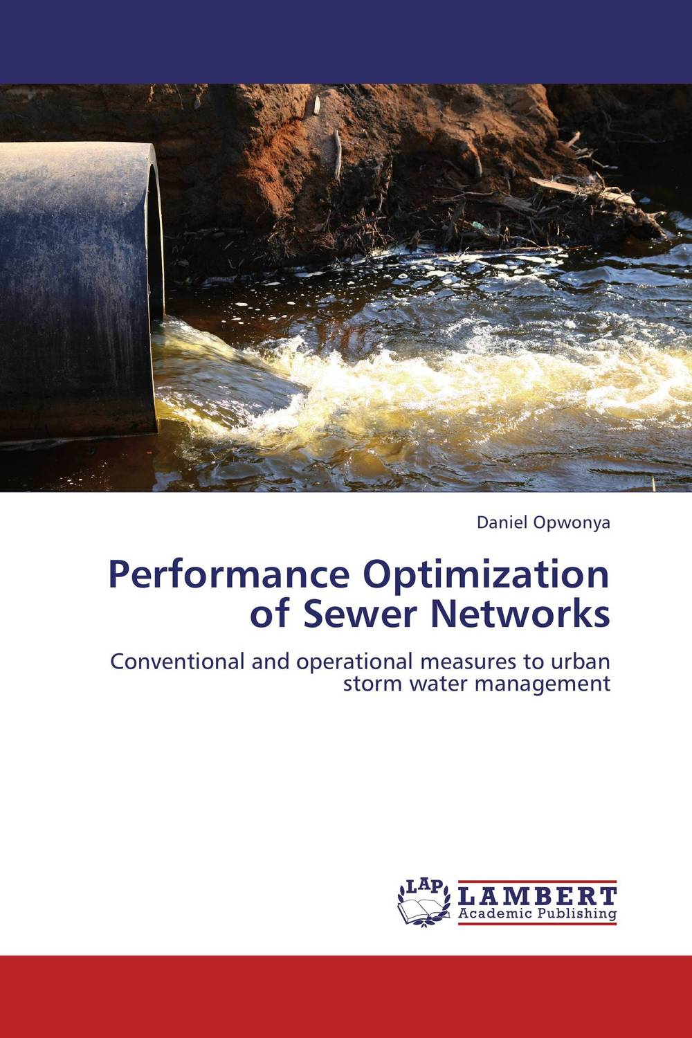 Performance Optimization of Sewer Networks james blunt nuremberg