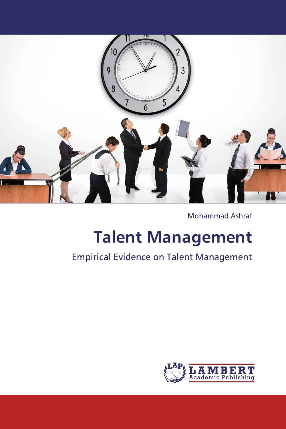 Talent Management university management in practice and performance evaluation