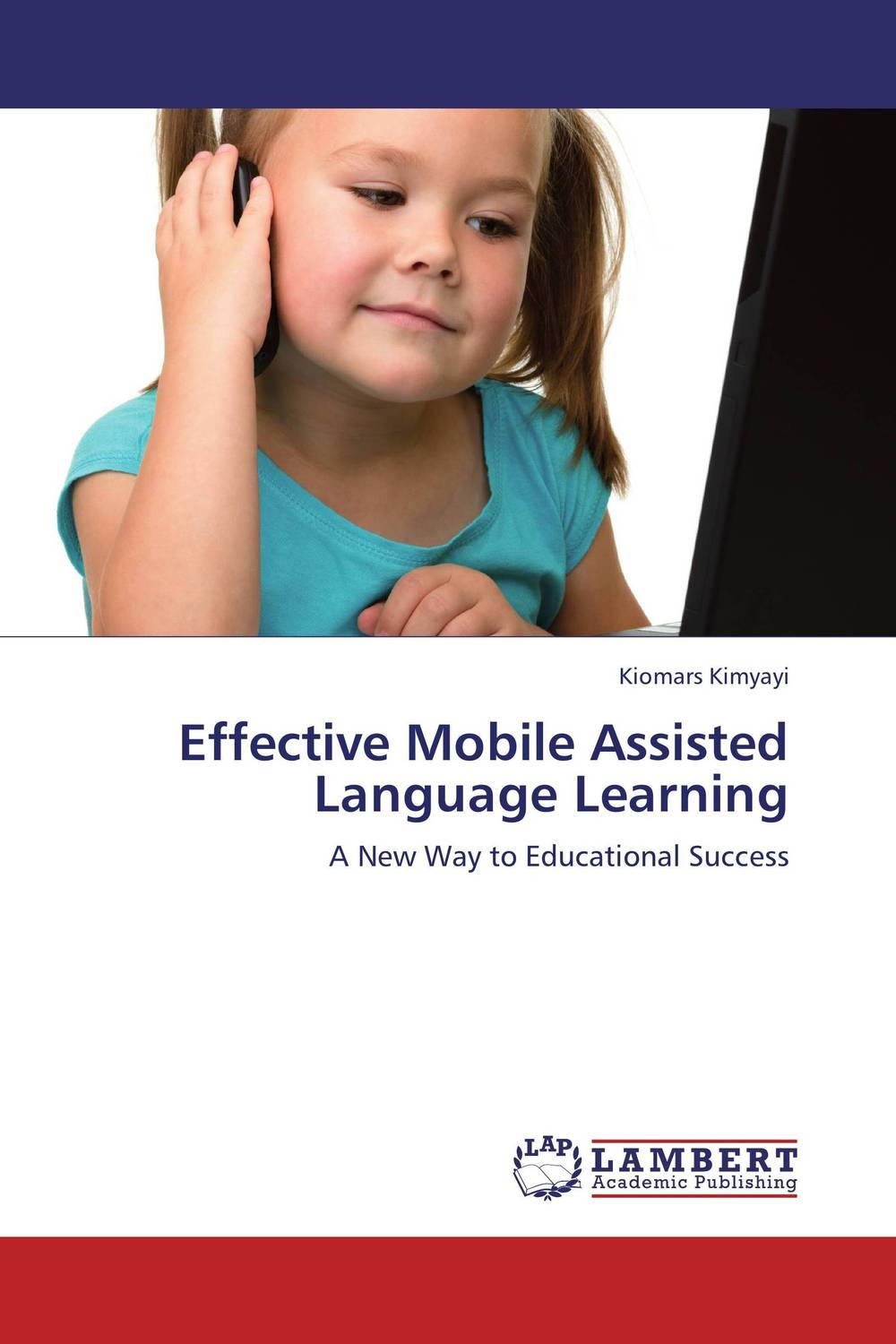 Effective Mobile Assisted Language Learning mastering mobile learning
