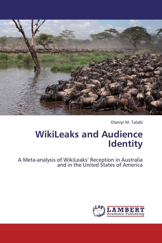 WikiLeaks and Audience Identity джулиан ассанж книга wikileaks избранные материалы