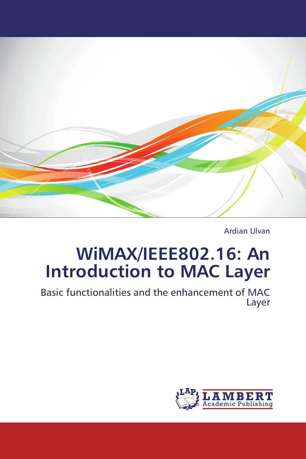 WiMAX/IEEE802.16: An Introduction to MAC Layer the fellowship of the ring part 1