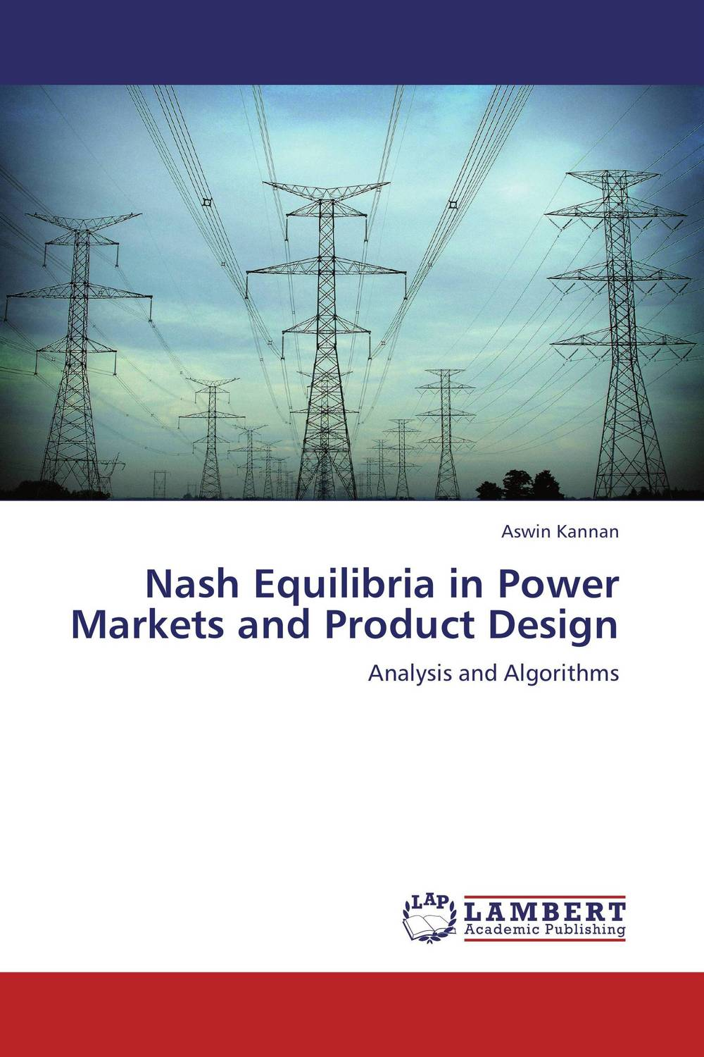 Nash Equilibria in Power Markets and Product Design peter nash effective product control controlling for trading desks