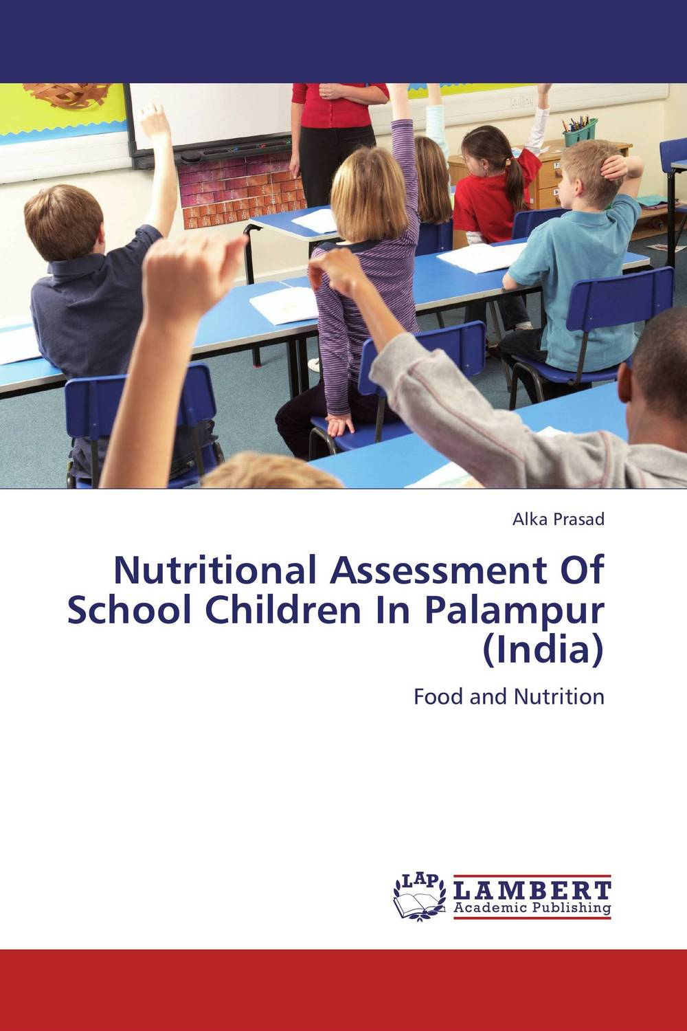 Nutritional Assessment Of School Children In Palampur (India)
