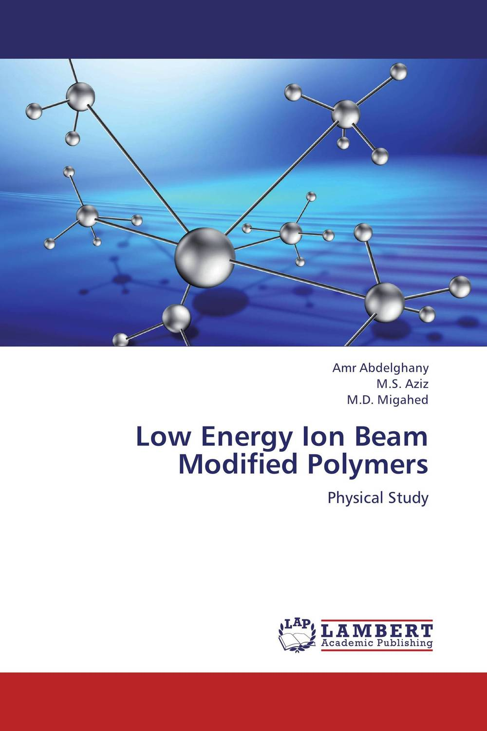 Low Energy Ion Beam Modified Polymers materials surface processing by directed energy techniques