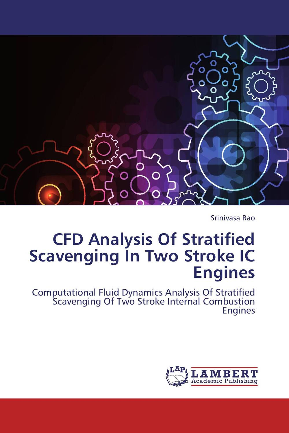 CFD Analysis Of Stratified Scavenging In Two Stroke IC Engines купить