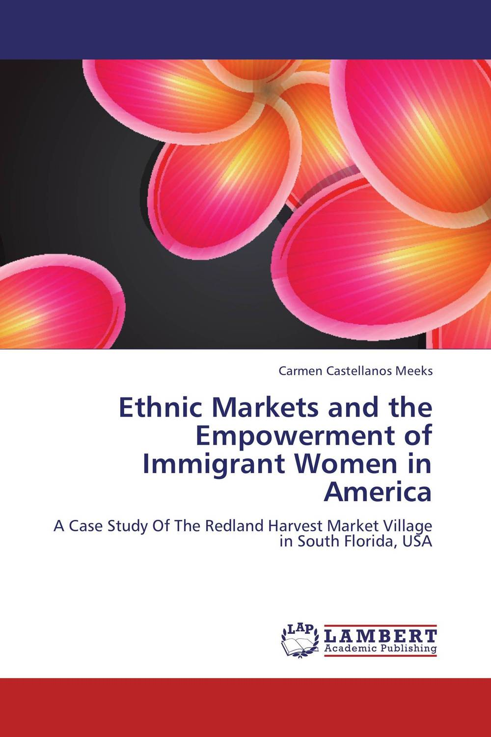 Ethnic Markets and the Empowerment of ImmigrantWomen in America economic empowerment of women and family structures