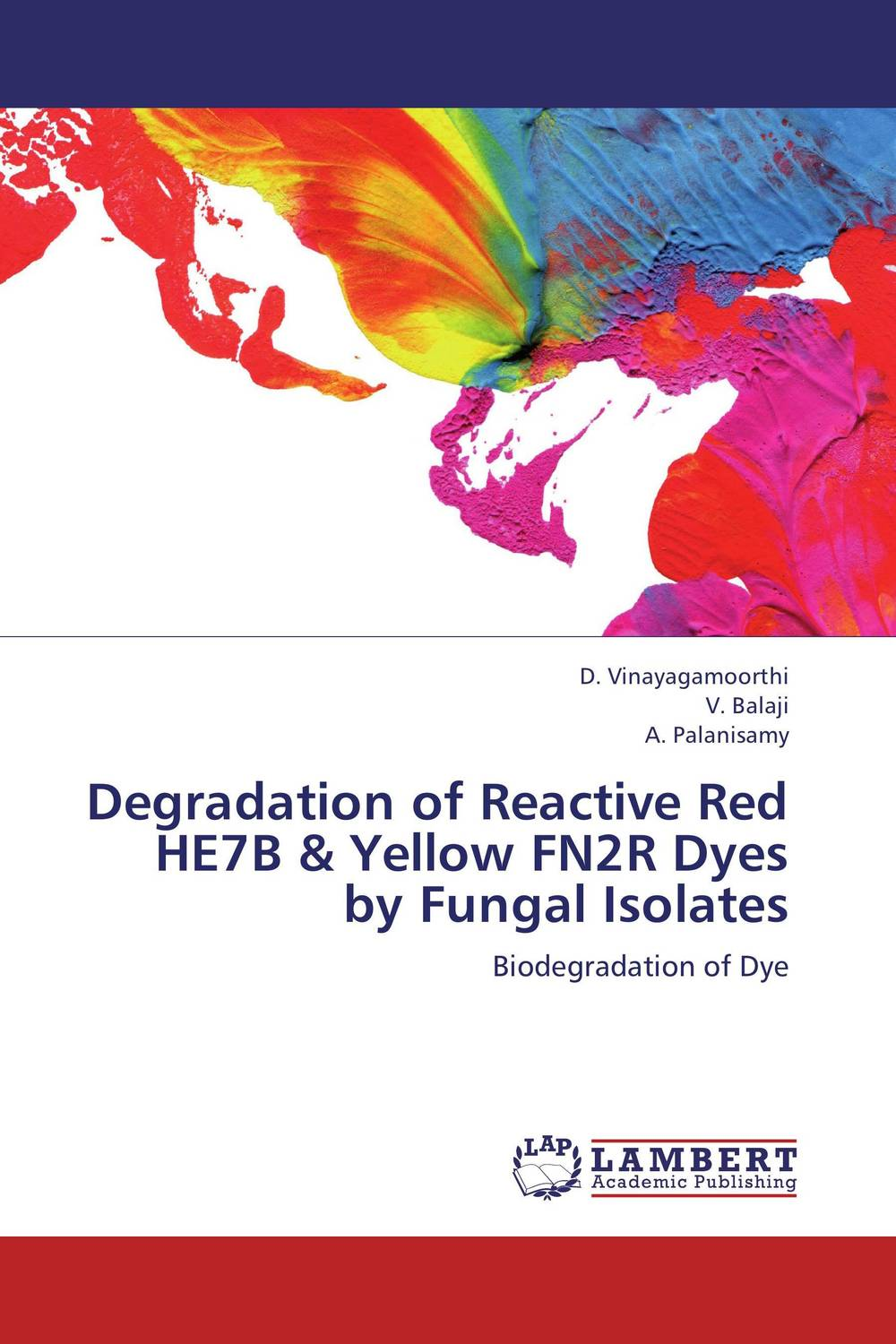 Degradation of Reactive Red HE7B & Yellow FN2R Dyes by Fungal Isolates benzo a pyrene bap degradation by bacillus subtilis bmt4i mtcc 9447