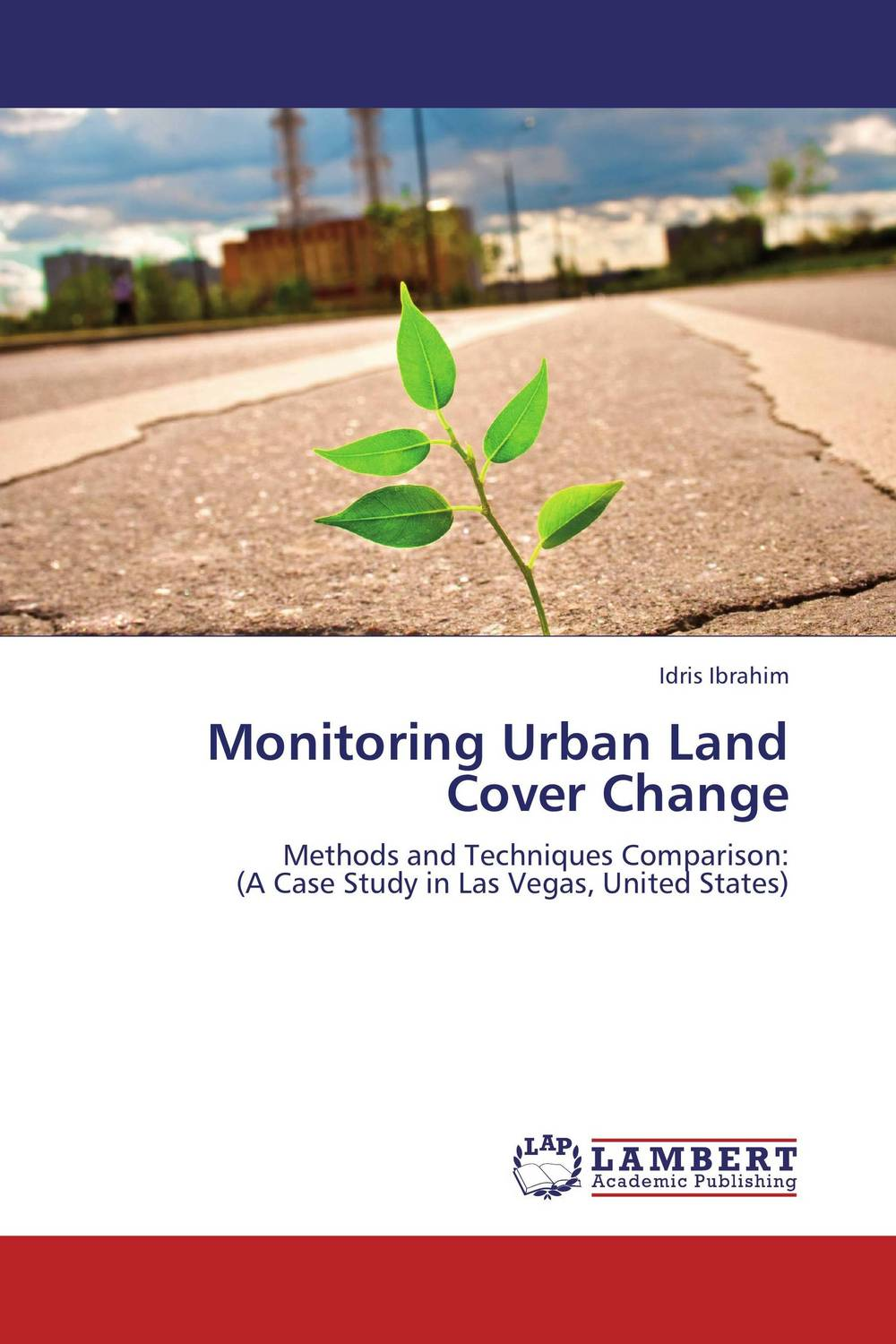 Monitoring Urban Land Cover Change earth observation for land and emergency monitoring