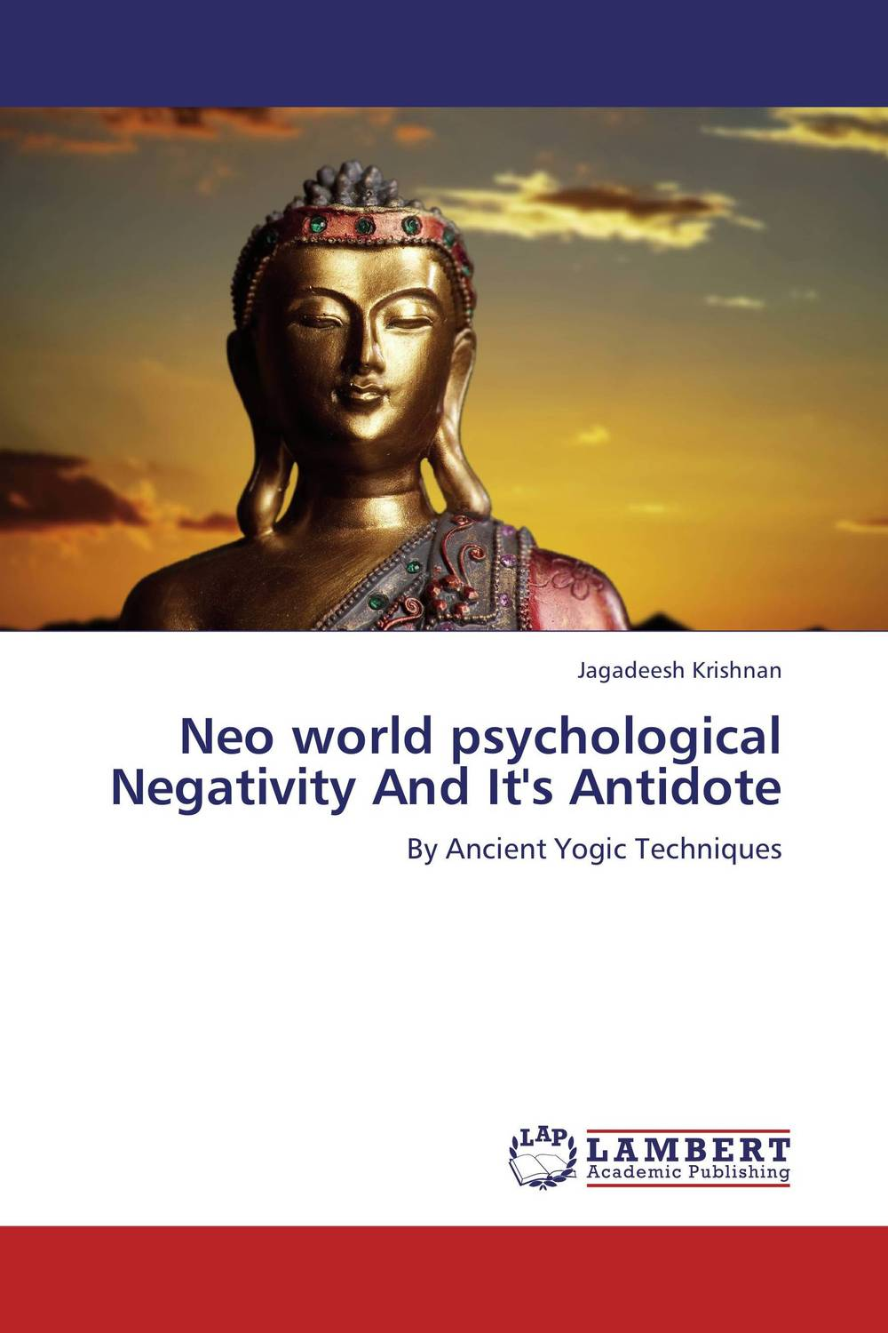 Neo world psychological Negativity And It's Antidote the biology of psychological disorders