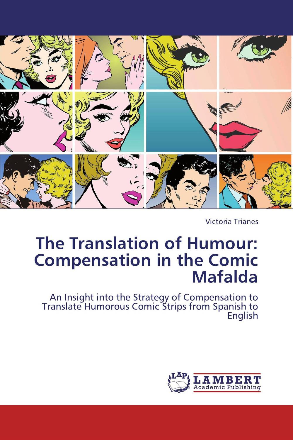 The Translation of Humour: Compensation in the Comic Mafalda the handbook of translation and cognition